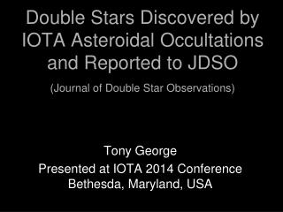 Tony George Presented at IOTA 2014 Conference Bethesda, Maryland, USA