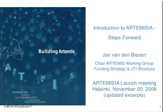 Introduction to ARTEMISIA -  Steps Forward Jan van den Biesen