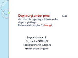 Jørgen Nordentoft                    Styreleder NORDAF