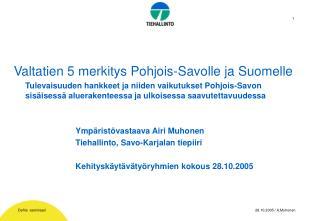 Valtatien 5 merkitys Pohjois-Savolle ja Suomelle