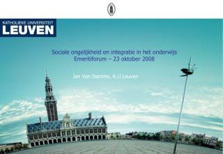 Sociale ongelijkheid en integratie in het onderwijs Emeritiforum – 23 oktober 2008