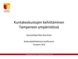 Kuntakeskustojen kehittäminen Tampereen ympäristössä