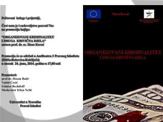 Čast mi je i zadovoljstvo pozvati vas na promociju knjige ORGANIZOVANI KRIMINALITET I DRUGA