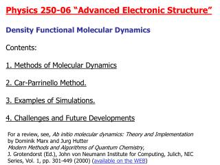 "Physics 250-06 ""Advanced Electronic Structure"" Density Functional Molecular Dynamics Contents:"