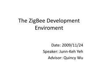 The ZigBee Development Enviroment