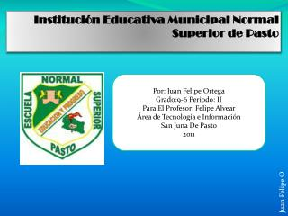 Instituci�n Educativa Municipal Normal Superior de Pasto