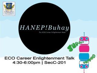 ECO Career Enlightenment Talk 4:30-6:00pm | SecC-201