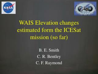WAIS Elevation changes estimated form the ICESat mission (so far)