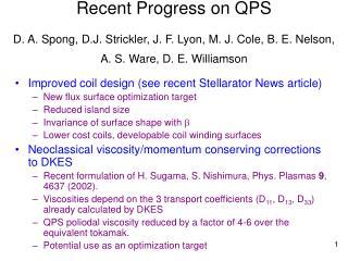 Recent Progress on QPS  D. A. Spong, D.J. Strickler, J. F. Lyon, M. J. Cole, B. E. Nelson, A. S. Ware, D. E. Williamson