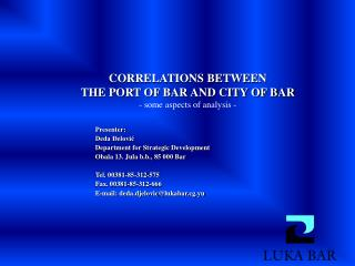 CORRELATIONS BETWEEN  THE PORT OF BAR AND CITY OF BAR - some aspects of analysis -