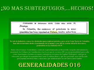 ¡ NO MAS SUBTERFUGIOS,…HECHOS !