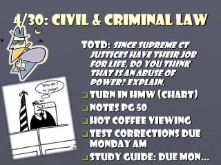 4/30: Civil & Criminal Law