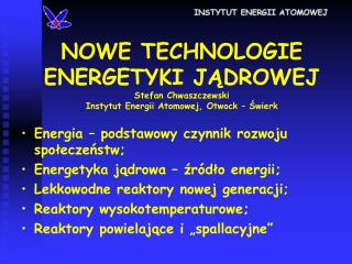 Energia – podstawowy czynnik rozwoju społeczeństw; Energetyka jądrowa – źródło energii;