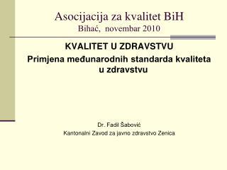 Asocijacija za kvalitet BiH Bihać,  novembar 2010