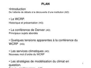 PLAN Introduction De l'attente de débats à la découverte d'une institution (AD)  Le WCRP.