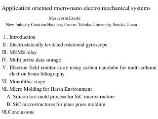 Application oriented micro-nano electro mechanical systems Masayoshi Esashi