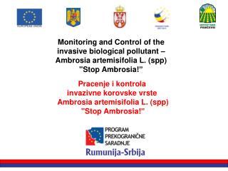 "Pracenje i kontrola  invazivne korovske vrste  Ambrosia artemisifolia L. (spp)  ""Stop Ambrosia!"""