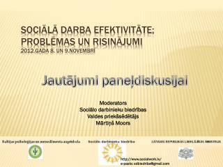Sociālā darba efektivitāte; problēmas un risinājumi 2012.gada 8. un 9.novembrī