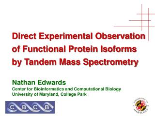 Direct Experimental Observation of Functional Protein Isoforms by Tandem Mass Spectrometry