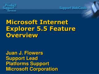 Microsoft Internet Explorer 5.5 Feature Overview