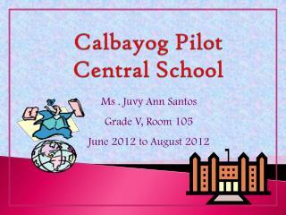 Calbayog Pilot  Central School