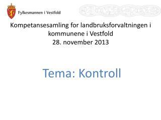 Kompetansesamling for landbruksforvaltningen i kommunene i Vestfold 28. november 2013