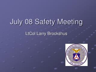 July 08 Safety Meeting