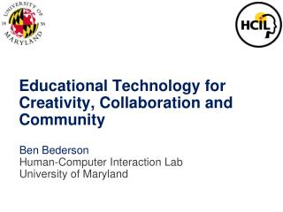 Educational Technology for Creativity, Collaboration and Community