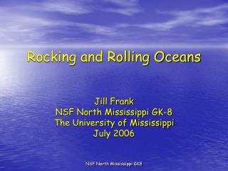 Rocking and Rolling Oceans