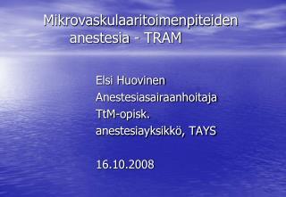 Mikrovaskulaaritoimenpiteiden    anestesia - TRAM