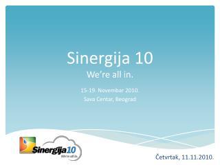Sinergija  10 We're all in.