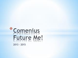 Comenius Future  Me!