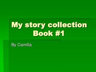 My story collection          Book #1