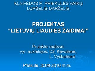 Priekul?, 2009-2010 m.m.