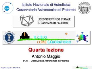 Quarta lezione Antonio Maggio INAF – Osservatorio Astronomico di Palermo