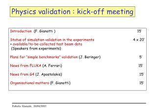Physics validation : kick-off meeting