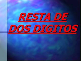 RESTA DE  DOS DIGITOS
