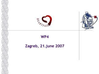 WP4 Zagreb, 21.june 2007