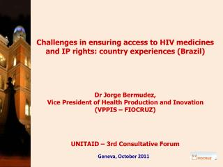 Challenges in ensuring access to HIV medicines and IP rights: country experiences (Brazil)