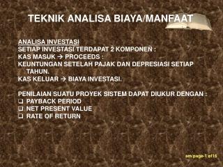 ANALISA INVESTASI SETIAP INVESTASI TERDAPAT 2 KOMPONEN : KAS MASUK  PROCEEDS :