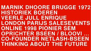 MARNIK DHOORE BRUGGE 1972 HISTORIEK BOEREN VEERLE JULL ENRIQUE LONDON PARIJS SALESEVENTS