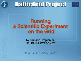 Running  a Scientific Experiment  on the Grid