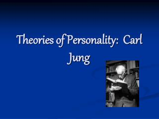 Theories of Personality:  Carl Jung