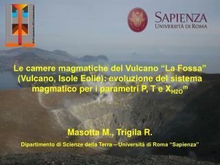 """Masotta M., Trigila R. Dipartimento di Scienze della Terra – Università di Roma """"Sapienza"""""""