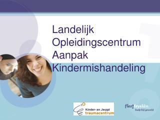 Landelijk Opleidingscentrum Aanpak Kindermishandeling