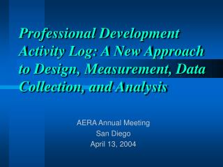 Professional Development Activity Log: A New Approach to Design, Measurement, Data Collection, and Analysis