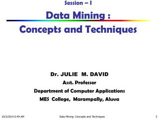 Session – I  Data Mining :             Concepts and Techniques