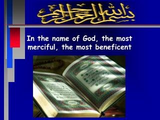 In the name of God, the most merciful, the most beneficent