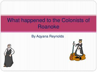 What happened to the Colonists of Roanoke