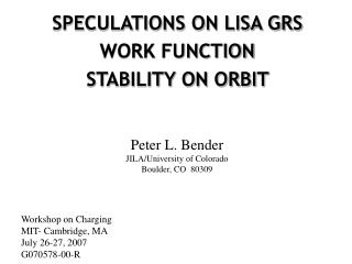 SPECULATIONS ON LISA GRS WORK FUNCTION  STABILITY ON ORBIT